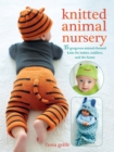 Knitted Animal Nursery : 37 gorgeous animal-themed knits for babies, toddlers, and the home - eBook