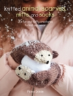 Knitted Animal Scarves, Mitts and Socks : 37 fun and fluffy creatures to knit and wear - eBook