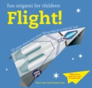 Fun Origami for Children: Flight! : 12 Paper Planes and Other Flying Objects to Fold for Fun! - Book