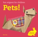 Fun Origami for Children: Pets! : 12 Amazing Animals to Fold - Book