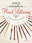 Guide to Creative Handlettering : Over 20 Step-by-Step Projects & Creative Techniques - Book