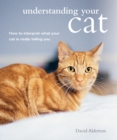 Understanding Your Cat : How to interpret what your cat is really telling you - eBook