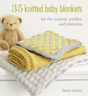 35 Knitted Baby Blankets : For the nursery, stroller, and playtime - eBook