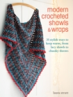 Modern Crocheted Shawls and Wraps : 35 stylish ways to keep warm from lacy shawls to chunky throws - eBook