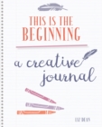 My Creativity Journal : Rediscover Your Creativity and Live the Life You Truly Want - Book