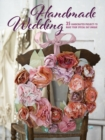 Handmade Wedding : 35 Handcrafted Projects to Make Your Special Day Unique - Book