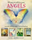 44 Ways to Talk to Your Angels : Connect with the Angels' Love and Healing - Book