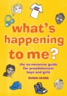 Help! Why Am I Changing? : The Growing-Up Guide for Pre-Teen Boys and Girls - Book