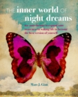 The Inner World of Night Dreams : Use Your Dreams to Expand Your Awareness in Waking Life to Become the Best Version of Yourself - Book