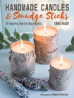 Handmade Candles and Smudge Sticks : 35 Inspiring Step-by-Step Projects - Book