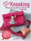"Get Knooking : 35 quick and easy patterns to ""knit"" with a crochet hook - eBook"