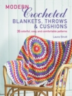 Modern Crocheted Blankets, Throws and Cushions (UK) : 35 colourful, cosy and comfortable patterns - eBook
