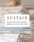 Sustain : 50 Easy Tips for a Cleaner, Greener, Plastic-Free Home - Book