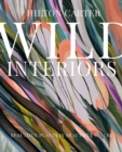 Wild Interiors : Beautiful Plants in Beautiful Spaces - Book