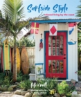 Surfside Style : Relaxed Living by the Coast - Book