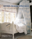 Home-Made Vintage : Over 40 Quick and Easy Sewing Projects - Book