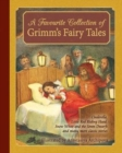 A Favourite Collection of Grimm's Fairy Tales : Cinderella, Little Red Riding Hood, Snow White and the Seven Dwarfs and many more classic stories - Book