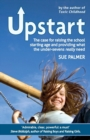 Upstart : The case for raising the school starting age and providing what the under-sevens really need - Book