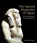 The Sacred Mysteries of Egypt : The Flowering of an Ancient Civilisation - Book