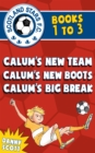 Scotland Stars F.C. series Books 1 to 3 : Calum's New Team; Calum's New Boots, Calum's Big Break - eBook