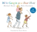 We're Gangin on a Bear Hunt : We're Going on Bear Hunt in Scots - Book