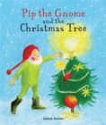 Pip the Gnome and the Christmas Tree - Book