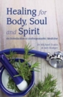 Healing for Body, Soul and Spirit : An Introduction to Anthroposophic Medicine - Book