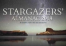 Stargazers' Almanac: A Monthly Guide to the Stars and Planets : 2018 - Book