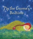 Pip the Gnome's Bedtime - Book