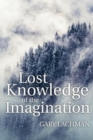 Lost Knowledge of the Imagination - Book