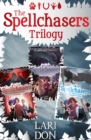 The Spellchasers Trilogy : The Beginner's Guide to Curses; The Shapeshifter's Guide to Running Away; The Witch's Guide to Magical Combat - eBook