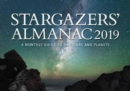 Stargazers' Almanac: A Monthly Guide to the Stars and Planets : 2019 - Book