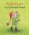 Pip the Gnome and the Forest Feast - Book