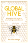Global Hive : What The Bee Crisis Teaches Us About Building a Sustainable World - Book