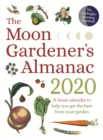 The Moon Gardener's Almanac: A Lunar Calendar to Help You Get the Best From Your Garden : 2020 - Book