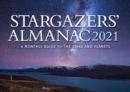 Stargazers' Almanac: A Monthly Guide to the Stars and Planets : 2021 - Book