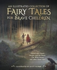 An Illustrated Collection of Fairy Tales for Brave Children - Book