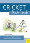 Cricket Made Simple : An Entertaining Introduction to the Game for Mums & Dads - Book