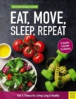 Eat, Move, Sleep, Repeat : Diet & Fitness for Living Long & Healthy - Book