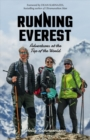 Running Everest : Adventures at the Top of the World - Book