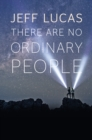 There Are No Ordinary People - Book