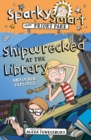 Sparky Smart from Priory Park: Shipwrecked at the Library and other exploits - Book
