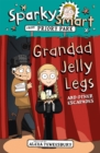 Sparky Smart from Priory Park: Grandad Jelly Legs and other escapades - Book