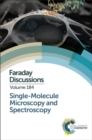 Single-Molecule Microscopy and Spectroscopy : Faraday Discussion 184 - Book