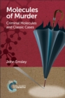 Molecules of Murder : Criminal Molecules and Classic Cases - Book