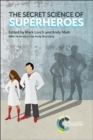 The Secret Science of Superheroes - Book