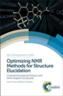 Optimizing NMR Methods for Structure Elucidation : Characterizing Natural Products and Other Organic Compounds - Book