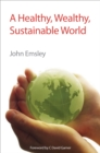 A Healthy, Wealthy, Sustainable World - eBook
