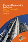 Chemical Engineering Explained : Basic Concepts for Novices - Book