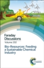 Bio-resources: Feeding a Sustainable Chemical Industry : Faraday Discussion 202 - Book